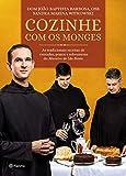 capa de Cozinhe com os Monges: As tradicionais receitas do Mosteiro de São Bento