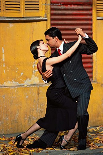 A Couple Doing the Tango in Buenos Aires Dance Journal: 150 Page Lined Notebook/Diary