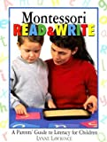 img - for Montessori Read and Write: A Parents' Guide to Literacy for Children [MONTESSORI READ & WRITE -OS] book / textbook / text book