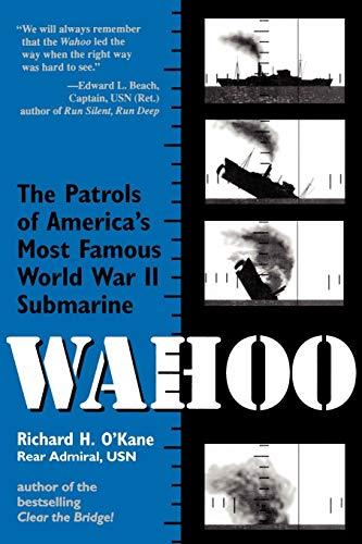 (Wahoo: The Patrols of America's Most Famous World War II Submarine)