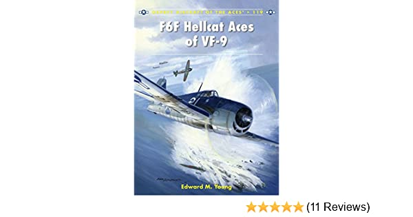 f240b831d1 F6F Hellcat Aces of VF-9 (Aircraft of the Aces): Edward M. Young, Jim  Laurier: 9781782003359: Amazon.com: Books