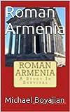 Roman Armenia: A Study in Survival