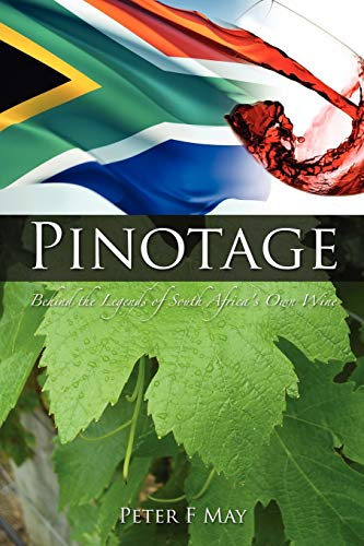 Pinotage: Behind the Legends of South Africa's Own ()