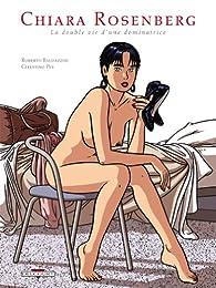 Chiara Rosenberg. La double vie d'une dominatrice par Celestino Pes