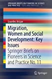 Migration, Women and Social Development : Springer Briefs on Pioneers in Science and Practice No. 11, Arizpe, Lourdes, 3319065718