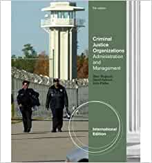 criminal justice organization and administration The structure and organization of criminal justice services is an important building block in the quest for improved standards for criminal justice structure and organization: d , & hetler, j criminal administration and the local government crisis the prosecutor.