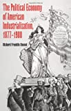 img - for The Political Economy of American Industrialization, 1877-1900 book / textbook / text book