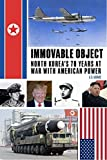 Immovable Object: North Korea's 70 Years At War