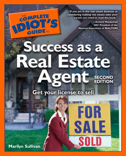 The Complete Idiot's Guide to Success as a Real Estate Agent, 2nd Edition: Get Your License to Sell (How To Get Real Estate License)