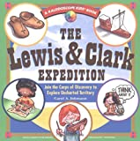 The Lewis & Clark Expedition: Join the Corps of Discovery to Explore Uncharted Territory (Kaleidoscope Kids Book)