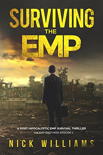 Surviving The EMP: A Post-Apocalyptic EMP Survival Thriller (The EMP Brothers Series Book 1) by [Williams, Nick]