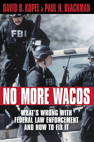 No More Wacos: What's Wrong With Federal Law Enforcement and How to Fix It (1891;wellesley Studies in Critical)