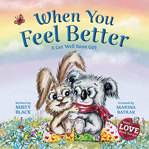 When You Feel Better: A Get Well Soon Gift (With Love Book Series 1)