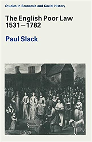 The English Poor Law 1531-1782 (Studies in Economic and Social History)
