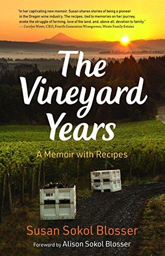 The Vineyard Years: A Memoir with Recipes by Susan Sokol Blosser