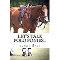Let's Talk Polo Ponies...: The facts about polo ponies every polo player should know: Volume 3