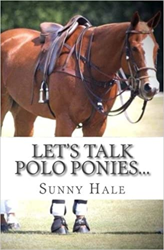 Lets Talk Polo Ponies...: The facts about polo ponies every polo ...