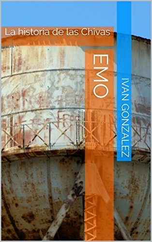 EMO: La historia de las Chivas (Spanish Edition)