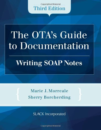 The OTA's Guide to Documentation: Writing SOAP Notes