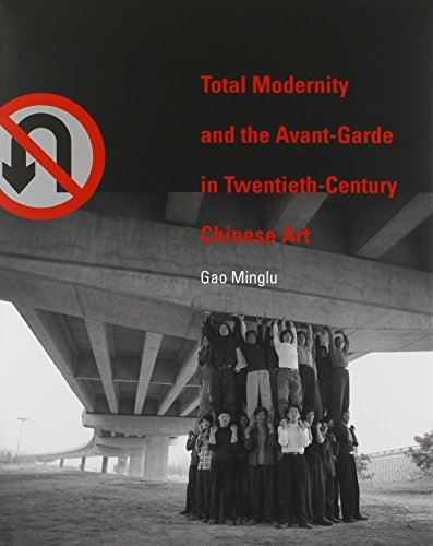 Total Modernity and the Avant-Garde in Twentieth- Century Chinese Art (The MIT Press) por Minglu Gao