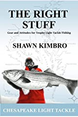 The Right Stuff - Gear and Attitudes for Trophy Light Tackle Fishing Paperback 2015