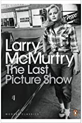 The Last Picture Show. Larry McMurtry (Penguin Modern Classics) by Larry McMurtry(2011-03-01) Paperback