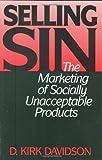 Selling Sin, D. Kirk Davidson, 0899309941