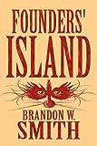 Founders' Island, Brandon W. Smith, 1462660495