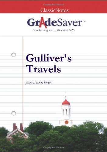 gullivers travel analyses Jonathan swift's gulliver's travels: summary & analysis  who wrote a novel about living in a corrupt society is jonathan swift who wrote gulliver's travels.