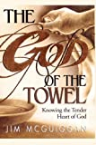God of the Towel, Jim McGuiggan, 1439124639