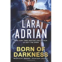 Born of Darkness: A Hunter Legacy Novel (Midnight Breed Hunter Legacy) (Volume 1)