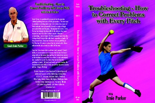 Ernie Parker's - Troubleshooting - How to Correct Problems with Every (Fastpitch Softball Pitching Dvd)