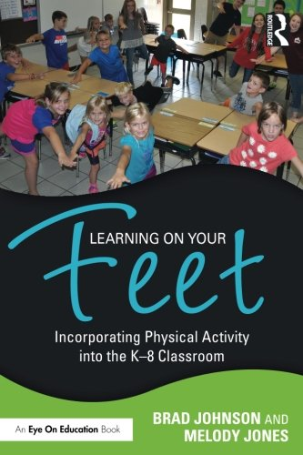 Learning on Your Feet: Incorporating Physical Activity into the K–8 Classroom