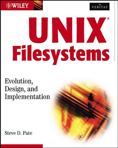 (UNIX Filesystems: Evolution, Design, and Implementation (Veritas Book 11))