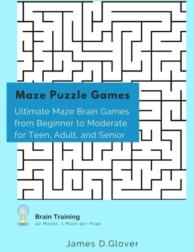 Maze Puzzle Games: Ultimate Maze Brain Games from Beginner to Moderate for Teen, Adult, and Senior, 1 Maze per Page