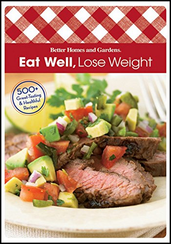 Eat Well Lose Weight (Better Homes and Gardens Cooking)