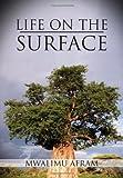 Life on the Surface, Mwalimu Afram, 1477126562