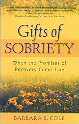 Gifts of Sobriety: When the Promises of Recovery Come True ...