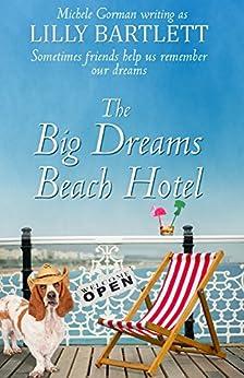 The Big Dreams Beach Hotel by [Bartlett, Lilly, Gorman, Michele]