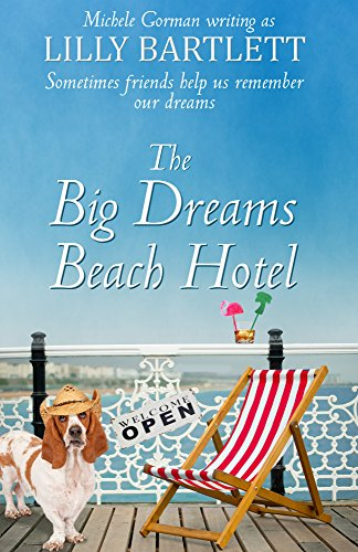 The Big Dreams Beach Hotel by [Bartlett, Lilly, Gorman, Michele]