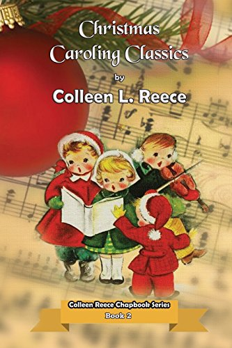 Christmas Caroling Classics (Colleen Reece Chapbook)