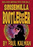 Sinsemilla Bootlegger, Paul Kalman, 1571783202