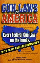 Gun Laws of America - 6th Edition