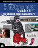 The Adobe Photoshop CS6 Book for Digital Photographers, Scott Kelby, 0321823745