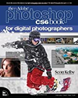 The Adobe Photoshop CS6 Book for Digital Photographers Front Cover