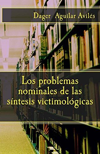 Los problemas nominales de las sintesis victimologicas (Spanish Edition)