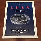 Yeadons Register of LNER Locomotives: Class C1, C2, C4 and C5 Atlantics v. 13