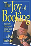 The Joy of Booking, Bud Webster, 0615523439