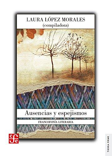 Download Ausencias y espejismos. Francofonía literaria (Tierra Firme) (Spanish Edition) pdf