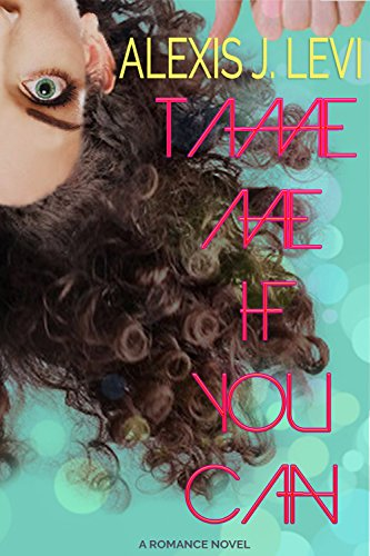 Tame me if you can by [Levi, Alexis J.]